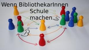 Wenn BibliothekarInnen Schule machen