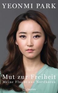 Mut zur Freiheit von Yeonmi Park